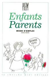 Enfants parents, mode d'emploi - Intérieur - Format classique