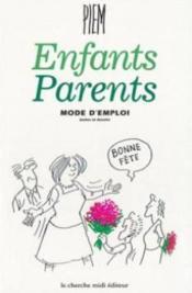 Enfants parents, mode d'emploi - Couverture - Format classique