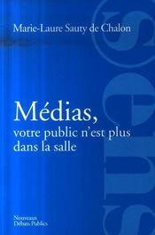 Médias, votre public n'est plus dans la salle ! - Intérieur - Format classique