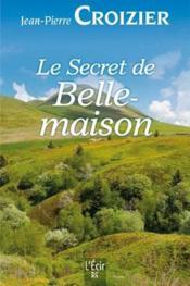 Le secret de Belle-maison - Couverture - Format classique