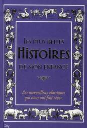 Les plus belles histoires de mon enfance ; les merveilleux classiques qui nous ont fait rêver - Couverture - Format classique
