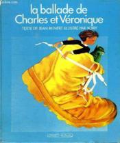 La Ballade De Charles Et Veronique. - Couverture - Format classique