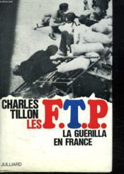 Les F . T . P. La Guerilla En France. - Couverture - Format classique