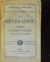 La Generation Universelle. Lois, Secrets Et Mysteres Chez L'Homme Et Chez La Femme - Couverture - Format classique