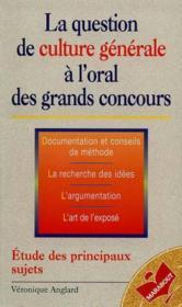 La Question De Culture Generale A L'Oral Des Grands Concours - Couverture - Format classique