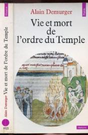 Vie Et Mort De L'Ordre Du Temple (1118-1314) - Couverture - Format classique