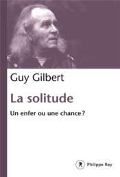 La solitude ; un enfer ou une chance ? - Couverture - Format classique