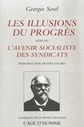 Les illusions du progrès ; l'avenir socialiste des syndicats - Couverture - Format classique