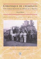 Chronique de cheminots ; une famille militante de l'Ouest de la France - Couverture - Format classique