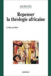 Repenser la théologie africaine - Couverture - Format classique