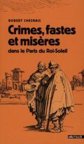 Crimes, fastes et misères dans le Paris du Roi-Soleil - Couverture - Format classique