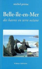 Belle-Ile-en-Mer ; des havres en terre océane - Couverture - Format classique