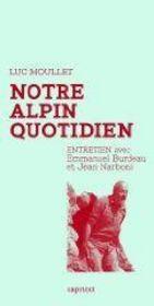 Notre alpin quotidien ; entretien avec Emmanuel Burdeau et Jean Narboni - Couverture - Format classique