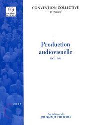Production audiovisuelle ; brochure 3346, IDCC 2642 (édition 2007) - Intérieur - Format classique