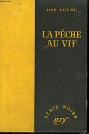 La Peche Au Vif. ( Tiger Burning Bright ). Collection : Serie Noire Sans Jaquette N° 331 - Couverture - Format classique