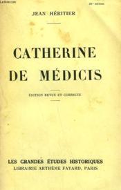 Catherine De Medicis. - Couverture - Format classique