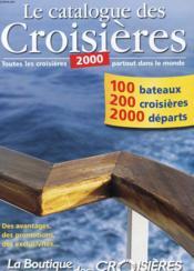 Catalogue - Le Catalogue Des Croisieres - 2000 ( Toutes Les Croisieres Partout Dans Le Monde - 100 Bateaux - 200 Croisieres - 2000 Departs - Couverture - Format classique
