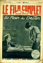 Le Film Complet Du Mardi N° 621 - 8eme Annee - La Main Du Destin - Couverture - Format classique
