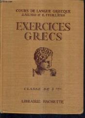 Exercices Grecs A L'Usage De La Classe De Troisieme. - Couverture - Format classique