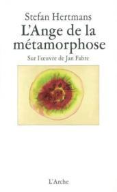 L ange de la metamorphose - sur l oeuvre de jan fabre - Couverture - Format classique