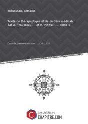 Traité de thérapeutique et de matière médicale, par A. Trousseau,... et H. Pidoux,.... Tome 1 [édition 1836-1839] - Couverture - Format classique