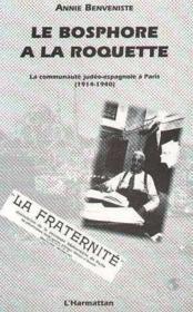 Le Bosphore à la Roquette ; la communauté judéo-espagnole à Paris (1914-1940) - Couverture - Format classique