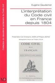 L'Interpetation Du Code Civil En France Depuis 1804 - Intérieur - Format classique