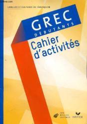 Grec ; débutants ; cahier d'activités (édition 2009) - Couverture - Format classique
