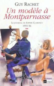 Un modele a montparnasse. le journal de sophie clarency 1955-56** - Couverture - Format classique