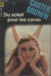 Collection La Poche Noire. N° 101 Du Soleil Pour Les Caves. - Couverture - Format classique