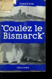 Coulez Le Bismarck. - Couverture - Format classique
