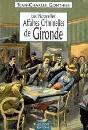 Gironde, nouvelles affaires criminelles - Couverture - Format classique