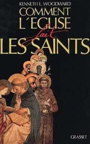 Comment l'eglise fait les saints - Couverture - Format classique