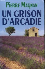 Un Grison D'Arcadie - Couverture - Format classique