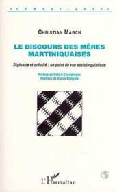 Le discours des mères martiniquaises ; diglossie et créolité : un point de vue sociolinguistique - Couverture - Format classique