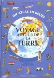 Voyage autour de la Terre ; un atlas en relief - Couverture - Format classique