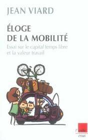 Eloge De La Mobilite ; Essai Sur Le Capital Temps Libre Et La Valeur Du Travail - Intérieur - Format classique