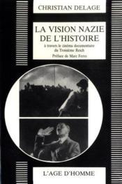 Vision Nazie De L'Histoire (La) - Couverture - Format classique