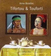 Tifortou et Touforti - Couverture - Format classique