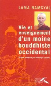 Lama Namgyal ; vie et enseignement d'un moine boudhiste occidental - Intérieur - Format classique