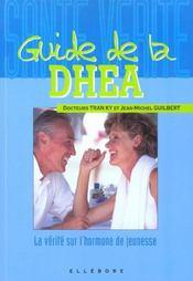Guide De La Dhea - La Verite Sur L'Hormone De Jeunesse - Intérieur - Format classique