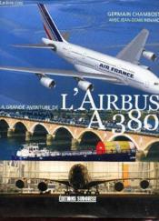 La grande aventure de l'airbus A380 - Couverture - Format classique