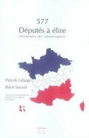 577 députés à élire ; dictionnaire des circonscriptions - Intérieur - Format classique