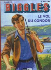 Biggles héritage t.2 ; le vol du condor - Couverture - Format classique