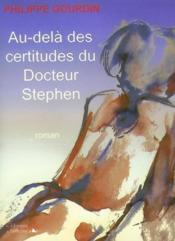 Au-delà des certitudes du docteur Stephen - Couverture - Format classique