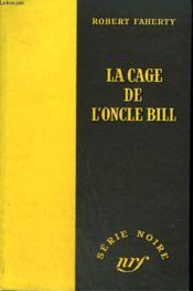 La Cage De L'Oncle Bill. ( Better Than Dying). Collection : Serie Noire Sans Jaquette N° 176 - Couverture - Format classique