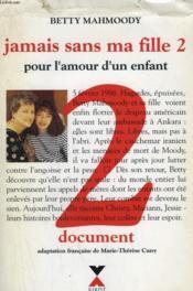 Jamais Sans Ma Fille 2. Pour L'Amour D'Un Enfant. - Couverture - Format classique