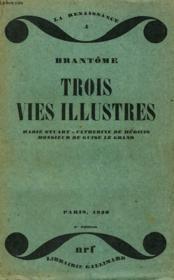 Trois Vies Illustres. Marie Stuart, Catherine De Medicis, Monsieur De Guise Le Grand. - Couverture - Format classique