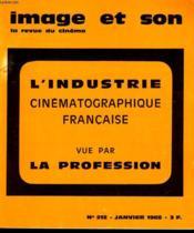 Revue De Cinema - Image Et Son N° 212 - L'Industrie Cinematographique Francaise Vue Par Le Profession - Couverture - Format classique