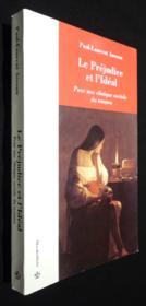 Le prejudice et l'ideal ; pour une clinique sociale du trauma - Couverture - Format classique
